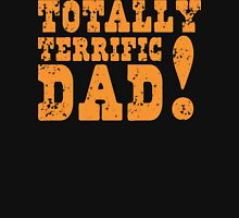 Totally terrific DAD! T-Shirt