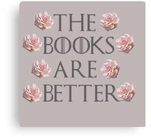 The Books Are Better Canvas Print