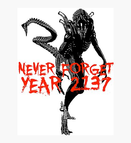"""NEW* ALIEN: ISOLATION MERCHANDISE... """"NEVER FORGET YEAR 2137"""" Photographic Print"""