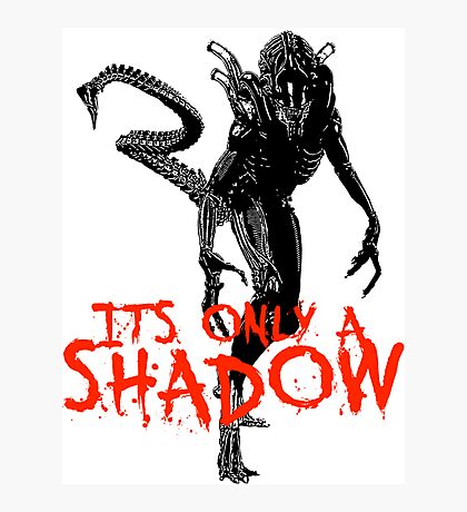 """NEW* ALIEN: ISOLATION MERCHANDISE... """"ITS ONLY A SHADOW"""" Photographic Print"""