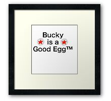 Bucky is a Good Egg Framed Print