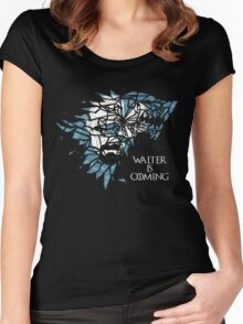 Breaking Bad Walter is Coming - Game of Thrones Women's Fitted Scoop T-Shirt