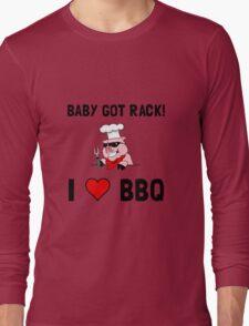 BBQ Baby Got Rack Long Sleeve T-Shirt