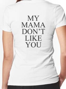My Mama Don't Like You -BIEBER- Women's Fitted V-Neck T-Shirt
