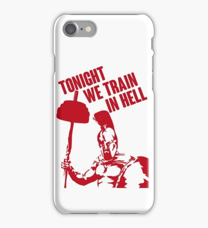 TONIGHT_WE_TRAIN_IN_HELL iPhone Case/Skin