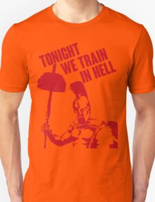 TONIGHT_WE_TRAIN_IN_HELL T-Shirt