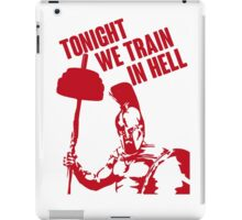 TONIGHT_WE_TRAIN_IN_HELL iPad Case/Skin