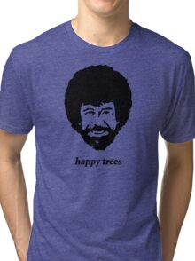 happy trees Tri-blend T-Shirt