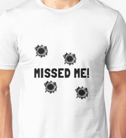 Missed Me Unisex T-Shirt