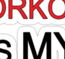 your work is my warm up small Sticker