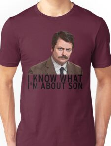 I know what I'm about son - Ron Swanson Unisex T-Shirt