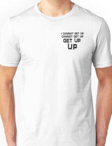 get up Unisex T-Shirt