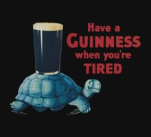 HAVE A GUINNESS WHEN YOUR'E TIRED One Piece - Short Sleeve