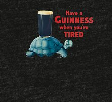 HAVE A GUINNESS WHEN YOUR'E TIRED Tri-blend T-Shirt
