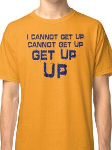 get up blue Classic T-Shirt