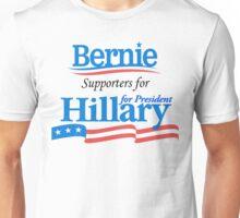 Bernie Supporters For Hillary For President Unisex T-Shirt