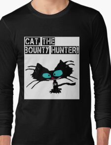 Cat, The Bounty Hunter Long Sleeve T-Shirt
