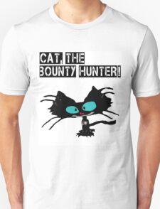 Cat, The Bounty Hunter Unisex T-Shirt