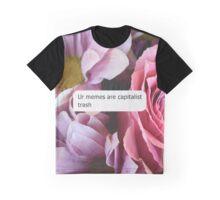 Ur Memes Are Capitalist Trash Graphic T-Shirt