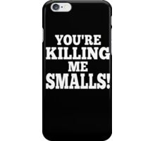 You're killing me smalls! smart clever quotes funny t-shirt iPhone Case/Skin