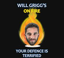 Will Grigg's on Fire Your Defence is Terrified (no background) Unisex T-Shirt