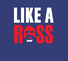 Like a Ross! Classic T-Shirt