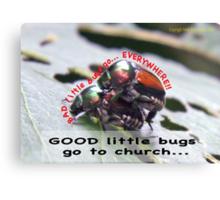 Bad little bugs go everywhere… Canvas Print
