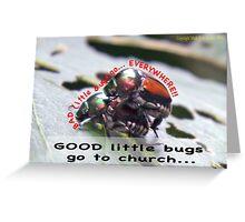 Bad little bugs go everywhere… Greeting Card