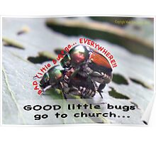 Bad little bugs go everywhere… Poster