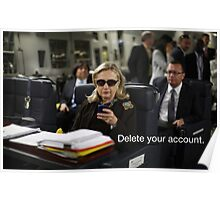 Hillary Says to Delete your Account Poster