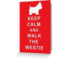 KEEP CALM WALK THE WESTIE Birthday Christmas etc. Greeting Card
