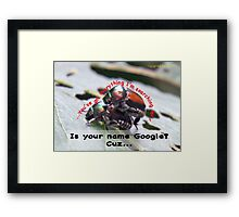 Is your name Google? Framed Print