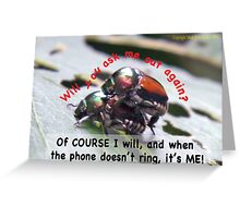When you're waiting by the phone, and the phone doesn't ring, it's me! Greeting Card