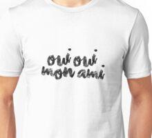 Oui Oui Mon Ami Unisex T-Shirt
