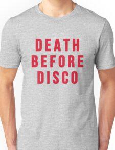 Death Before Disco Unisex T-Shirt