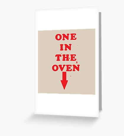 One In The Oven Greeting Card