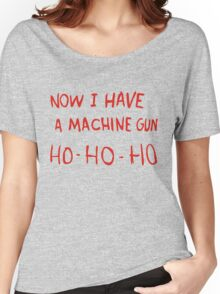 Now I Have A Machine Gun Women's Relaxed Fit T-Shirt