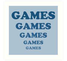 Games Games Games Games Games Art Print