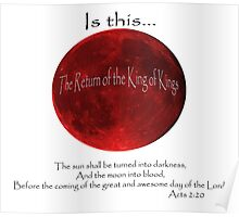 Blood Moon - Is this the Return of the King of Kings (Black font) Poster
