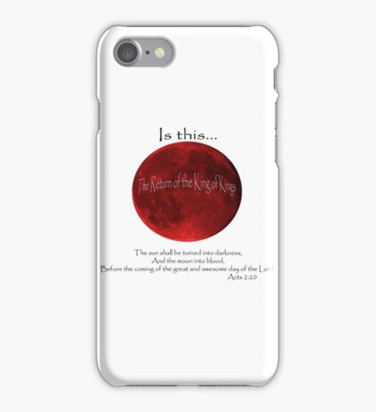 Blood Moon - Is this the Return of the King of Kings (Black font) iPhone Case/Skin