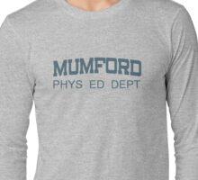Mumford Phys Ed Dept Long Sleeve T-Shirt