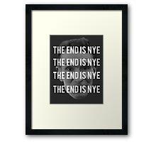 THE END IS NYE Framed Print
