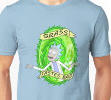 GRASS... tastes bad. Unisex T-Shirt