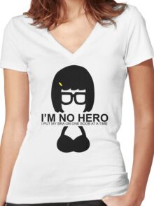 Tina Belcher: I'm No Hero. I Put my Bra on One Boob at a Time Women's Fitted V-Neck T-Shirt