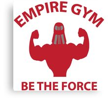 Empire Gym - Be The Force Canvas Print