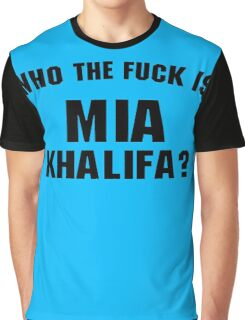 Who The Fuck Is Mia ? Graphic T-Shirt