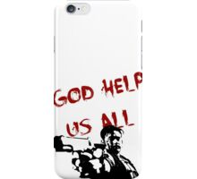 God help us all iPhone Case/Skin