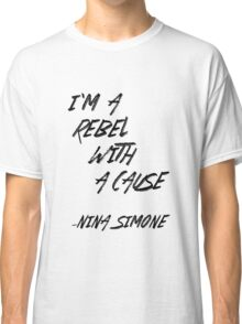 Rebel With a Cause Classic T-Shirt