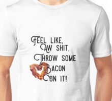 bacon lyrics Unisex T-Shirt