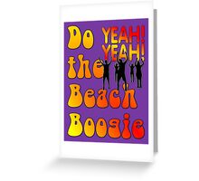 Do the Beach Boogie YEAH! YEAH! Greeting Card